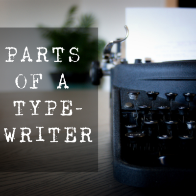 Typewriters 101: Parts of a typewriter