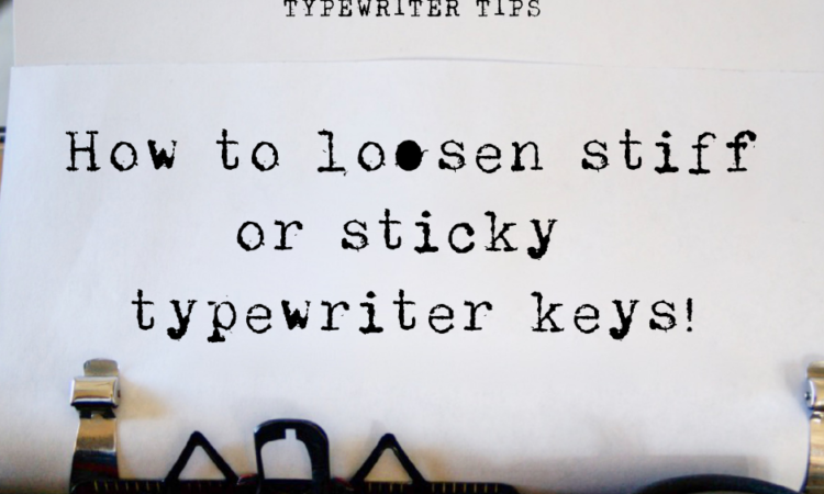 antique typewriter with paper: how to loosen stiff or sticky typewriter keys